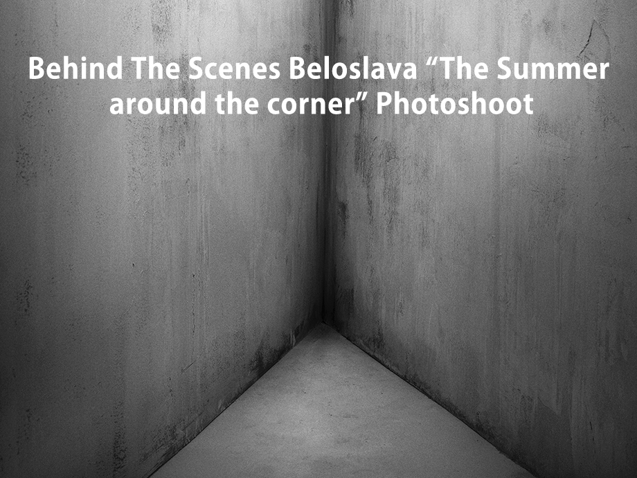 "Behind The Scenes BELOSLAVA ""The Summer Around The Corner"" PHOTOSHOOT (tribute to Irving Penn)"